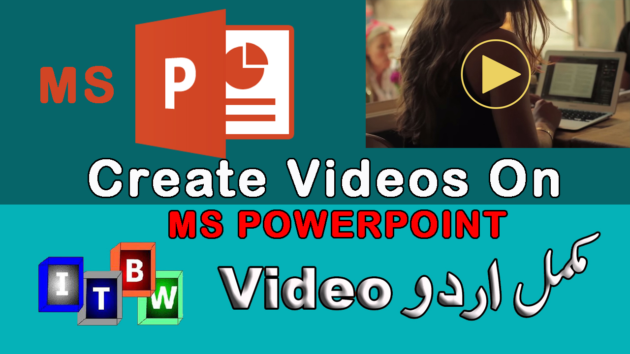 How to create a Presentation and make a video on powerpoint in urdu/hindi - ITBW COLLEGE OF IT